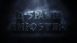 D-Spawn Imposter Music Video  Edited by David Mehl